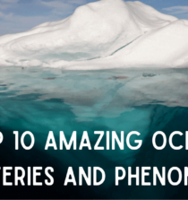 Top 10 Amazing Ocean Mysteries and Phenomena – Part 2
