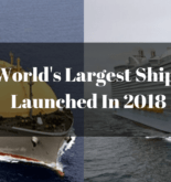 7 World's Largest Ships Launched In Maritime Industry In 2018