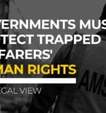 Governments Must Protect Trapped Seafarers